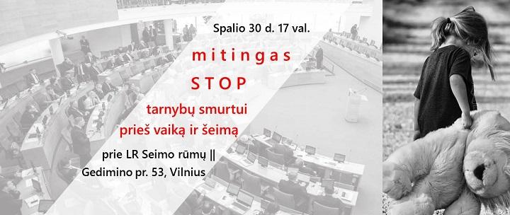 """Spalio 30 d. mitingas """"STOP tarnybų smurtui prieš vaiką ir šeimą"""""""