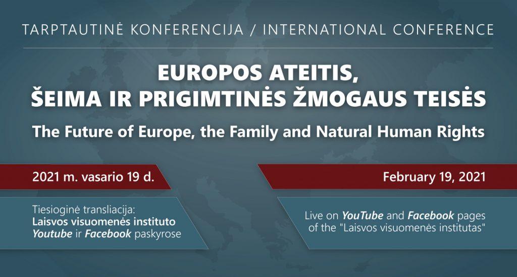 Tarptautinė konferencija – Europos ateitis, šeima ir prigimtinės žmogaus teisės