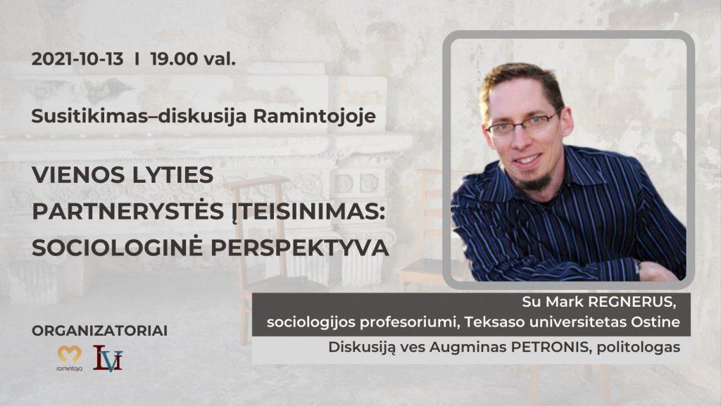 """Susitikimas Vilniuje su M. REGNERUS """"Vienos lyties partnerystės įteisinimas: sociologinė perspektyva"""""""